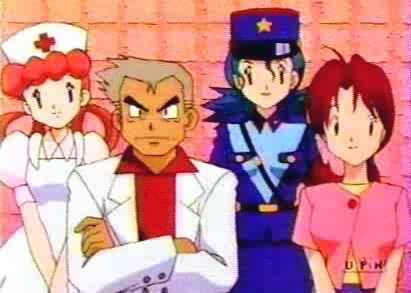 Nurse Joy, Proffesor Oak, Officer Jenny & Ash's Mom